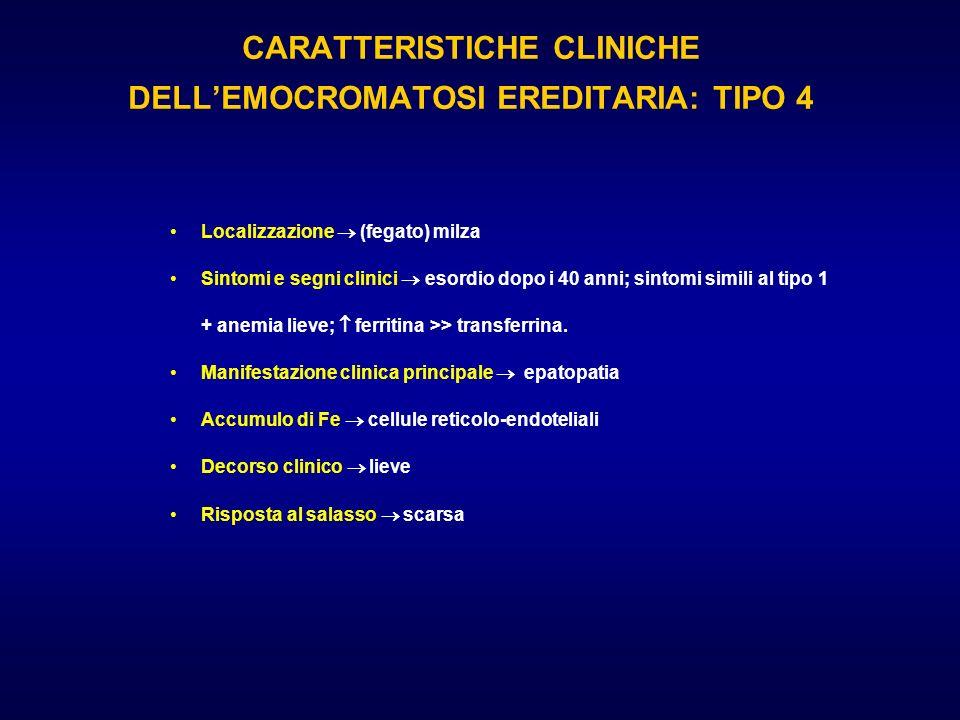 CARATTERISTICHE CLINICHE DELL'EMOCROMATOSI EREDITARIA: TIPO 4