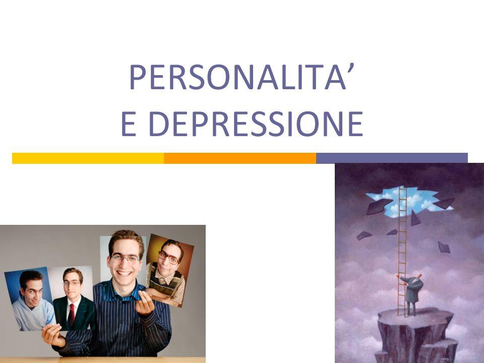 PERSONALITA' E DEPRESSIONE