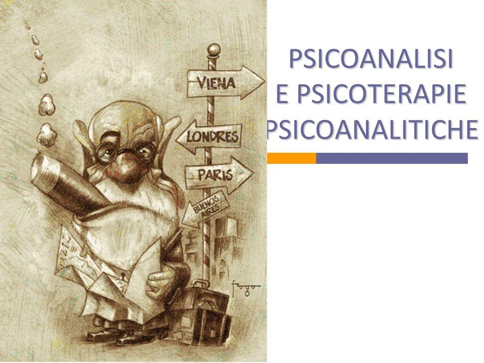 PSICOANALISI E PSICOTERAPIE PSICOANALITICHE