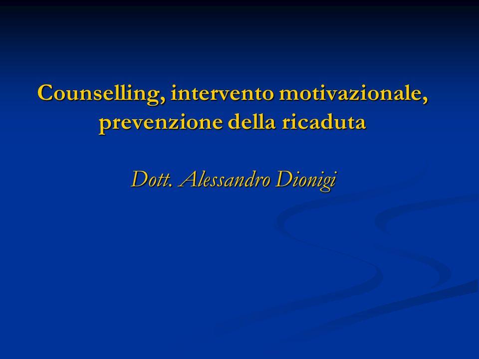 Counselling, intervento motivazionale, prevenzione della ricaduta Dott