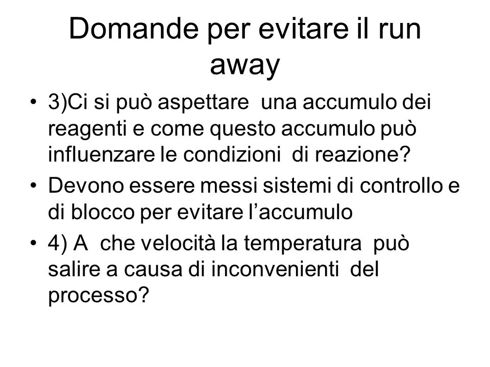 Domande per evitare il run away