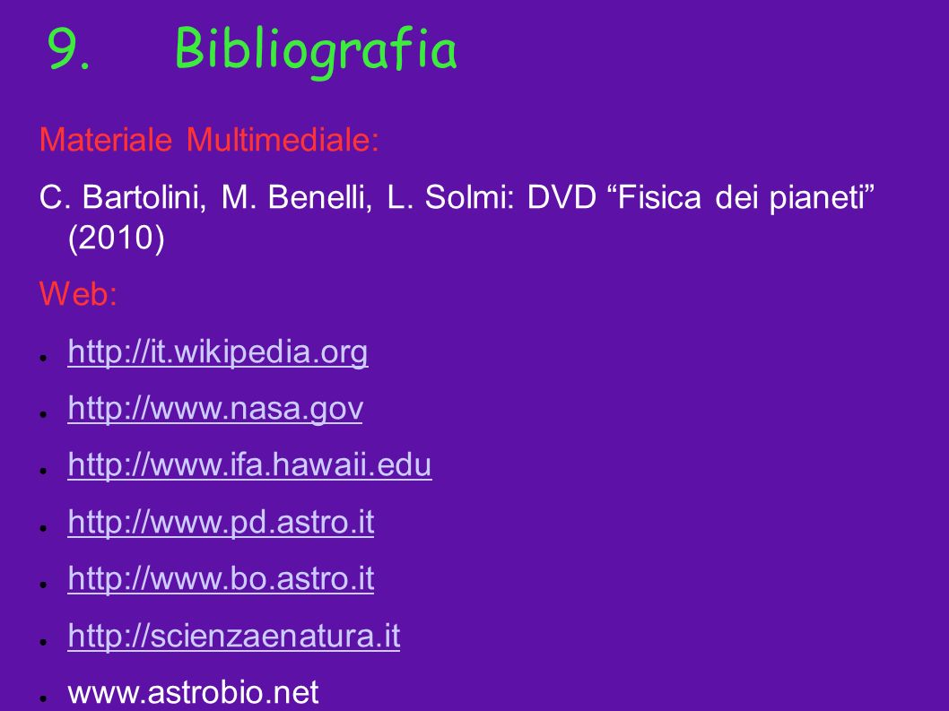 9. Bibliografia Materiale Multimediale: