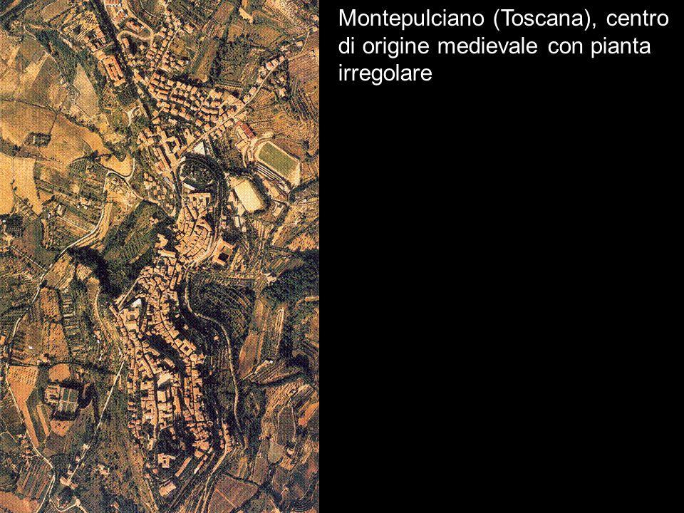 Montepulciano (Toscana), centro di origine medievale con pianta irregolare
