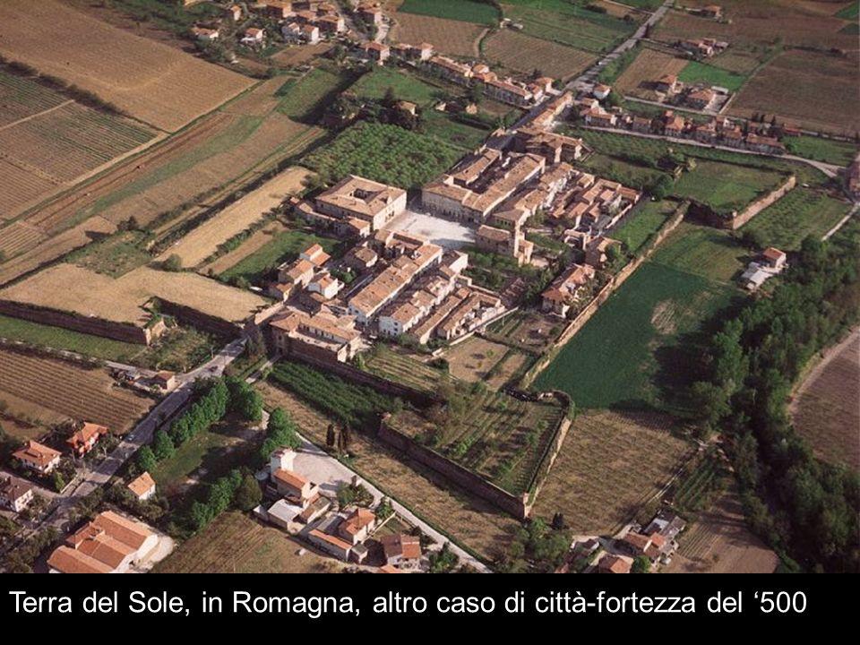 Terra del Sole, in Romagna, altro caso di città-fortezza del '500