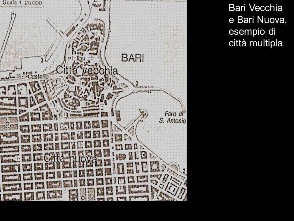 Bari Vecchia e Bari Nuova, esempio di città multipla