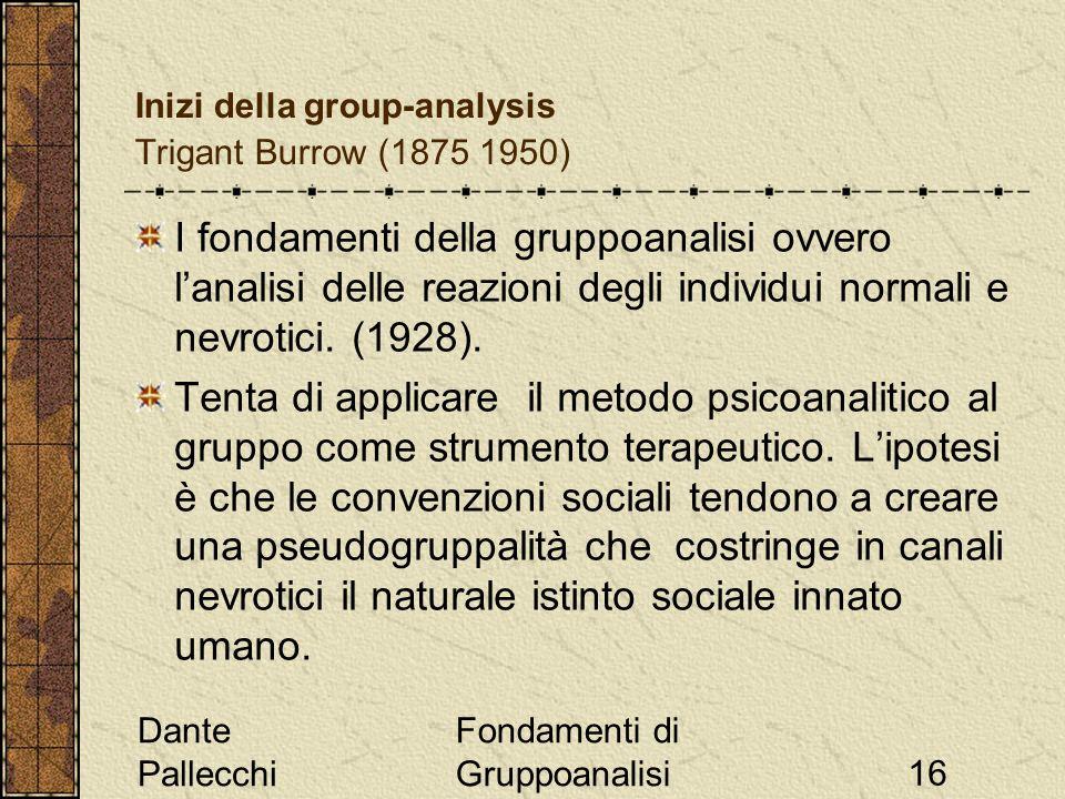 Inizi della group-analysis Trigant Burrow (1875 1950)