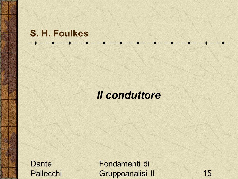 Il conduttore S. H. Foulkes Dante Pallecchi