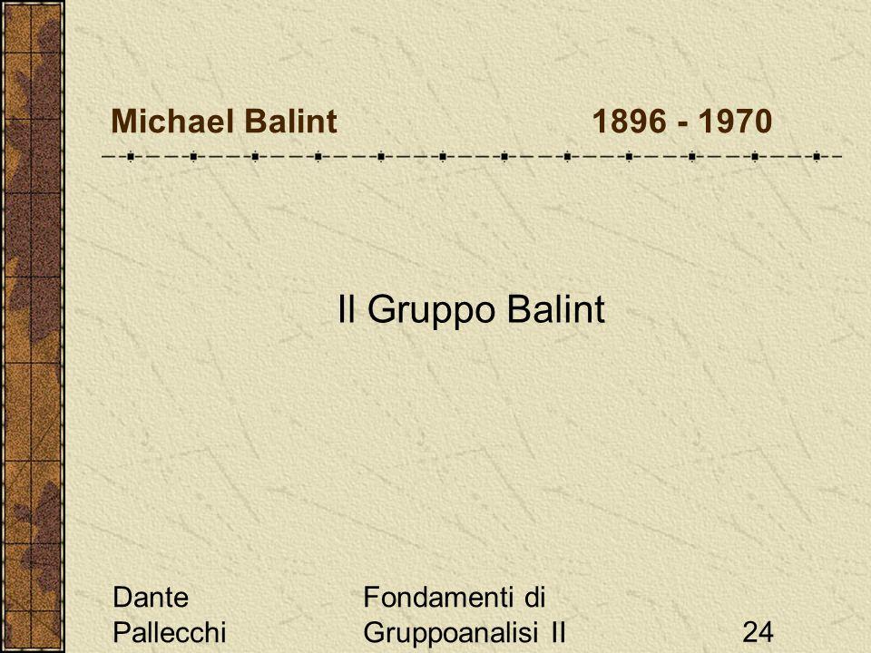 Il Gruppo Balint Michael Balint 1896 - 1970 Dante Pallecchi