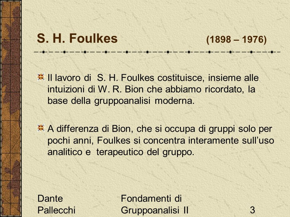 S. H. Foulkes (1898 – 1976)