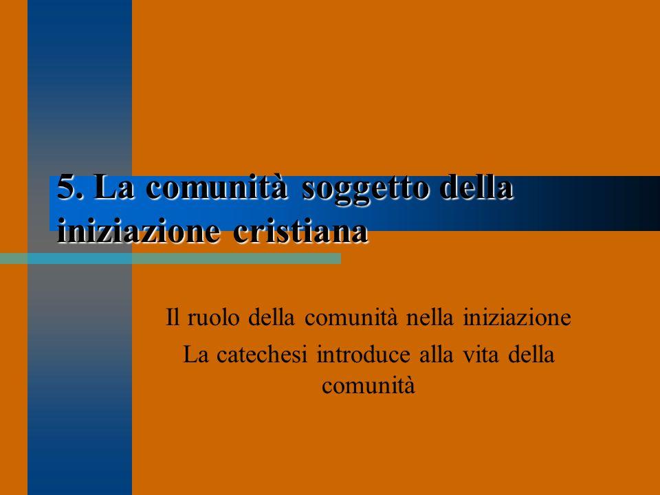 5. La comunità soggetto della iniziazione cristiana