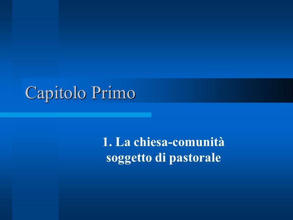 1. La chiesa-comunità soggetto di pastorale