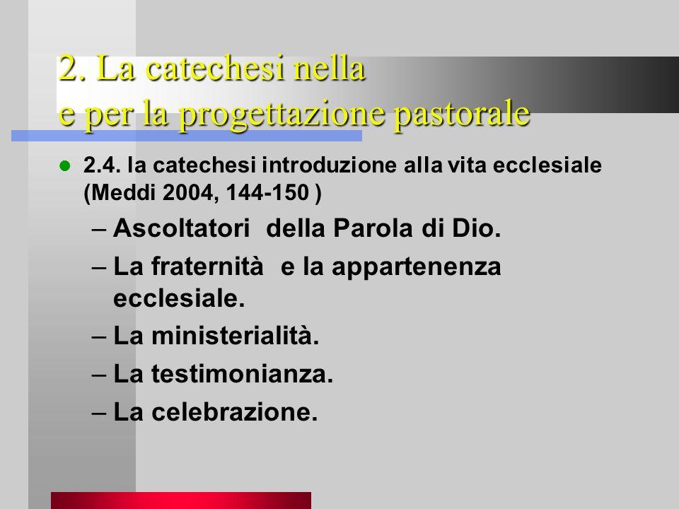 2. La catechesi nella e per la progettazione pastorale