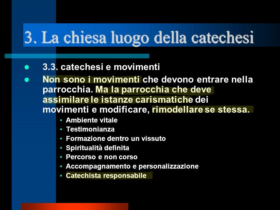 3. La chiesa luogo della catechesi