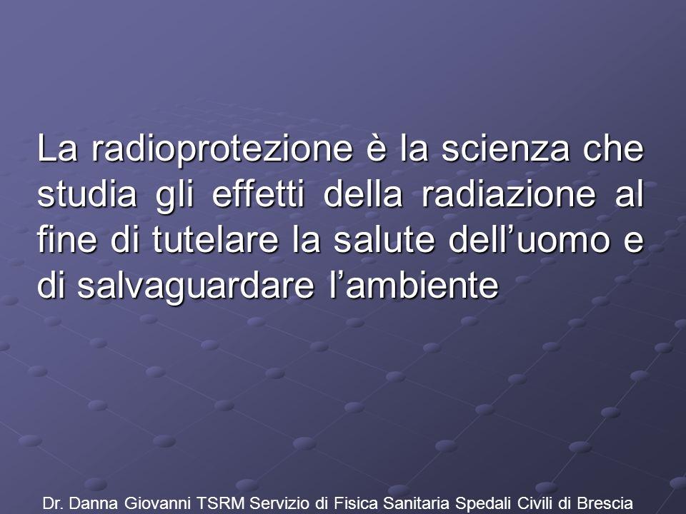 La radioprotezione è la scienza che studia gli effetti della radiazione al fine di tutelare la salute dell'uomo e di salvaguardare l'ambiente