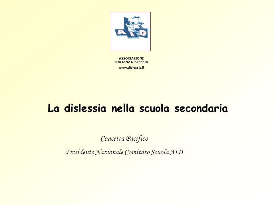 ASSOCIAZIONE ITALIANA DISLESSIA La dislessia nella scuola secondaria