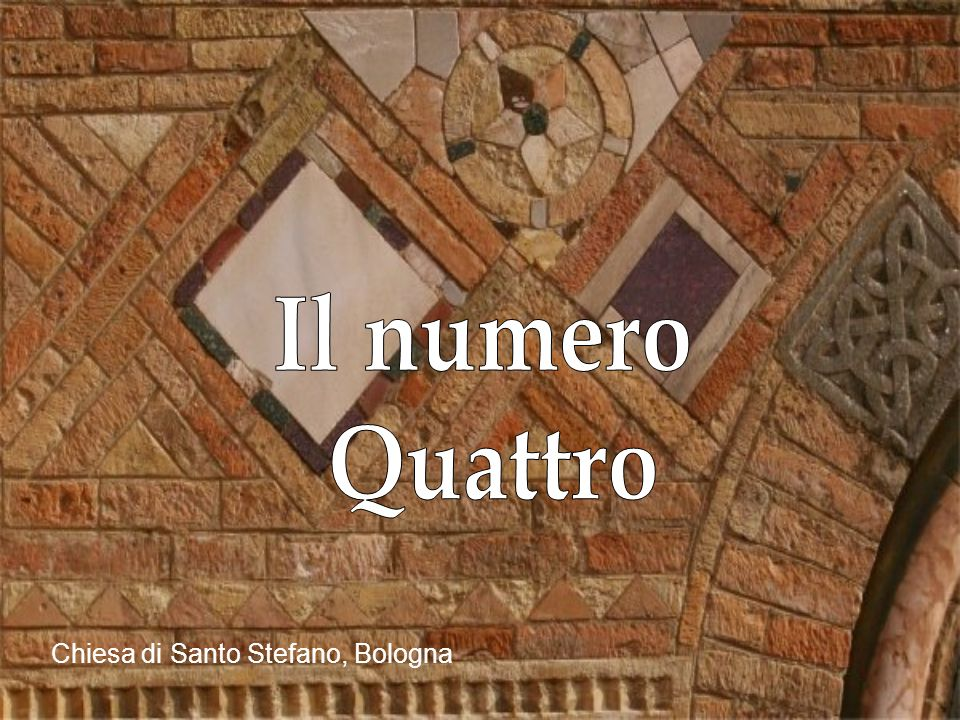 Il numero Quattro Chiesa di Santo Stefano, Bologna