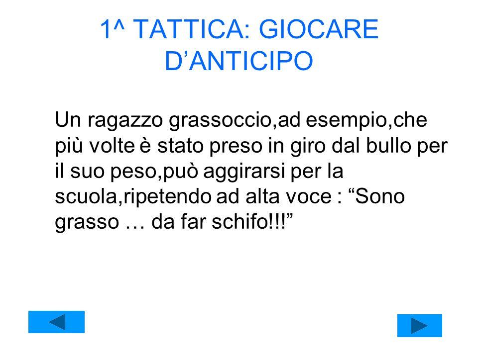 1^ TATTICA: GIOCARE D'ANTICIPO