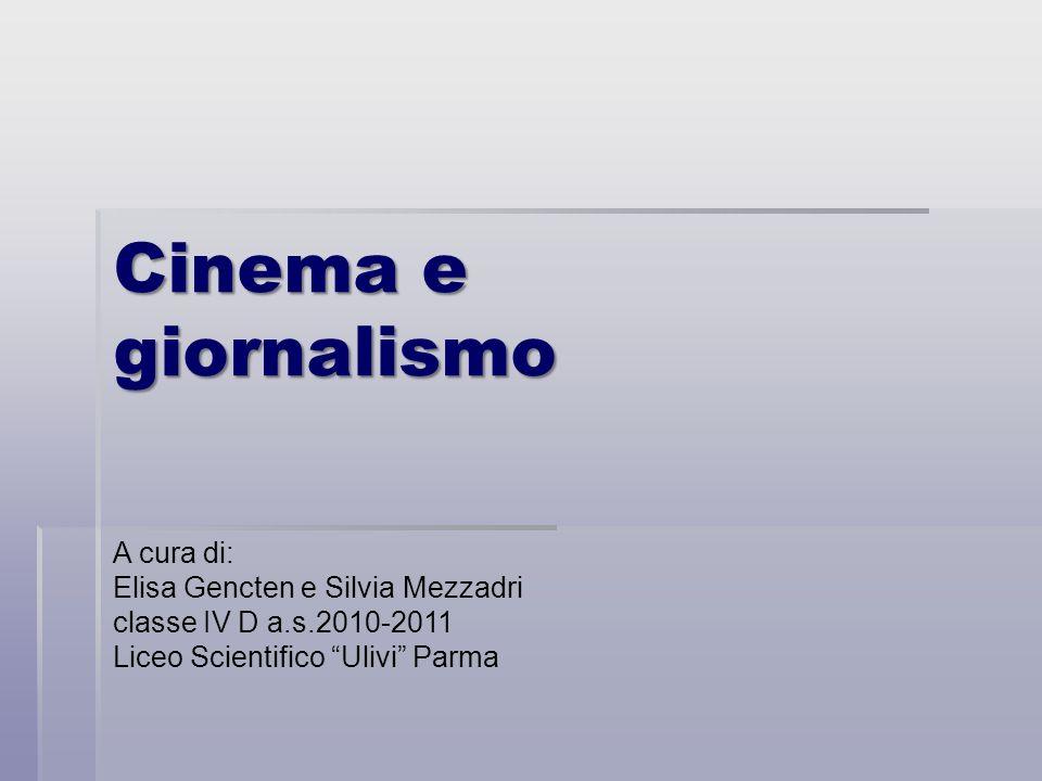 Cinema e giornalismo A cura di: Elisa Gencten e Silvia Mezzadri