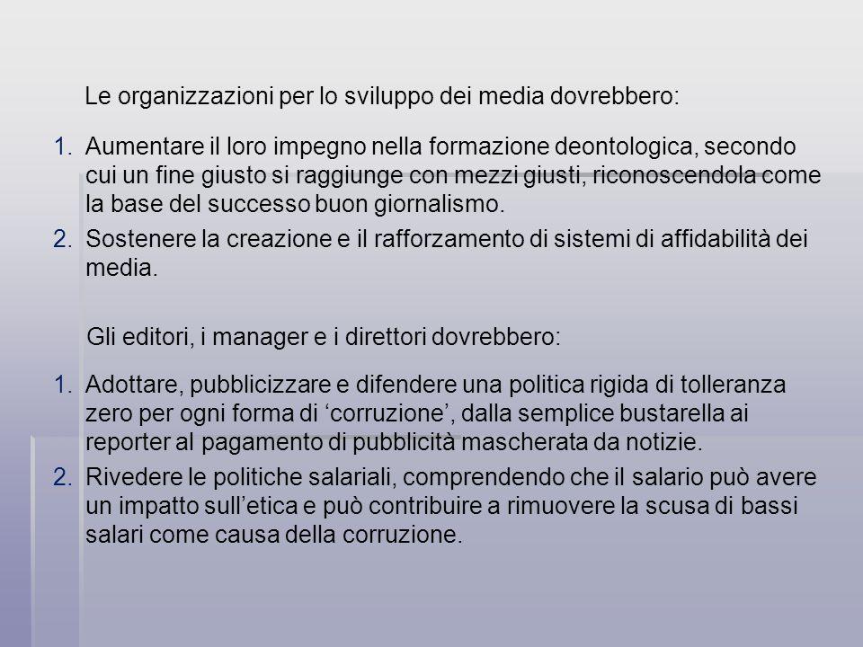 Le organizzazioni per lo sviluppo dei media dovrebbero:
