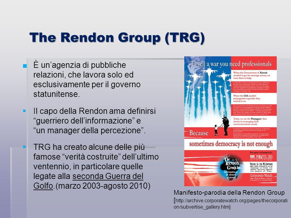 The Rendon Group (TRG) È un'agenzia di pubbliche relazioni, che lavora solo ed esclusivamente per il governo statunitense.