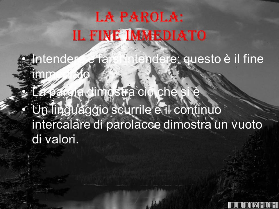 La parola: il fine immediato