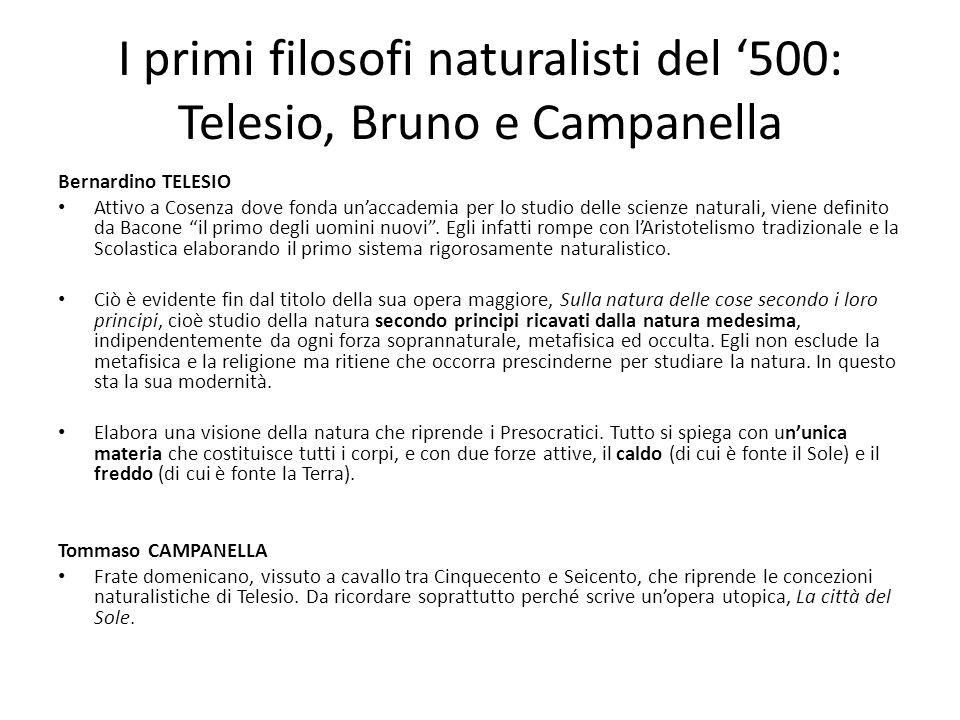 I primi filosofi naturalisti del '500: Telesio, Bruno e Campanella