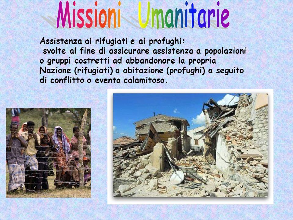Missioni Umanitarie Assistenza ai rifugiati e ai profughi: