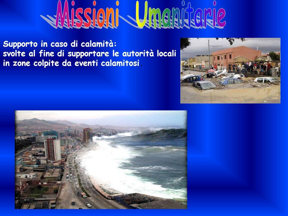 Missioni Umanitarie Supporto in caso di calamità: