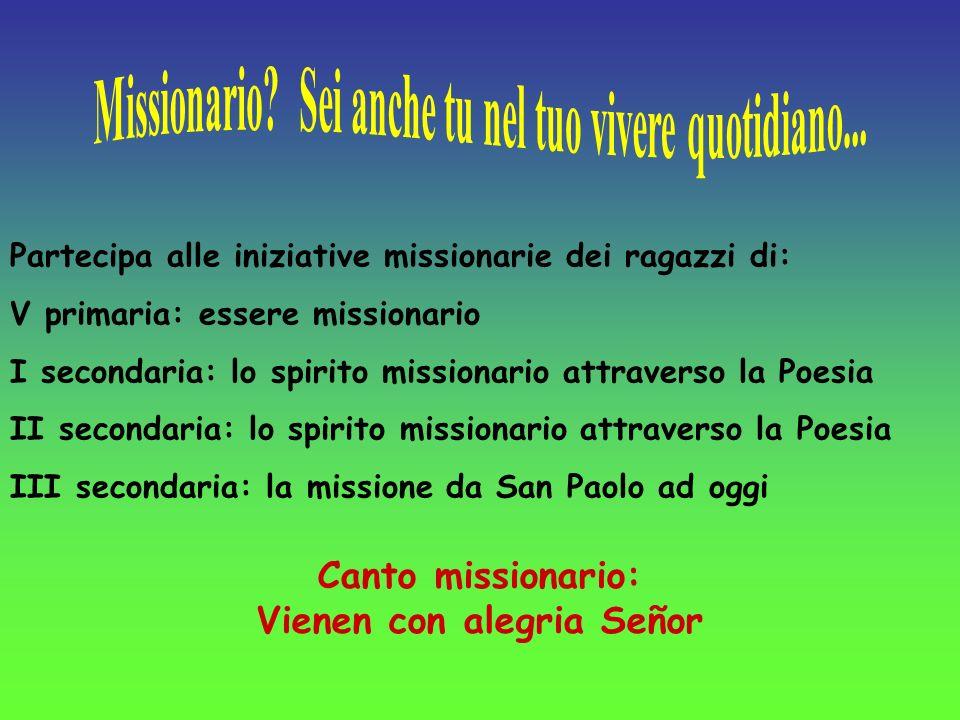 Missionario Sei anche tu nel tuo vivere quotidiano...