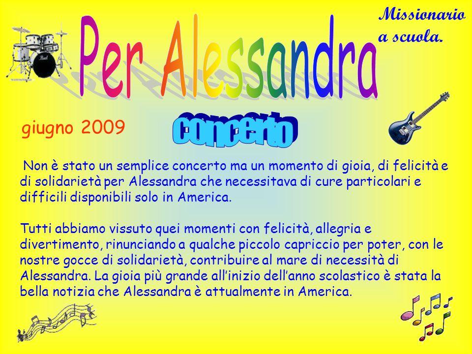Per Alessandra concerto Missionario a scuola. giugno 2009