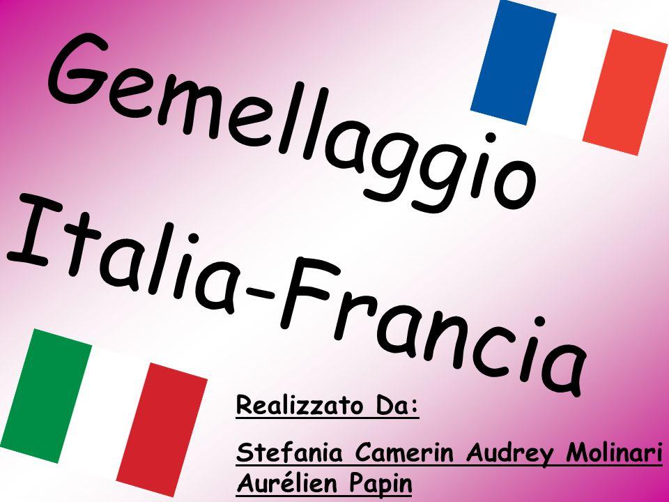 Gemellaggio Italia-Francia Realizzato Da: