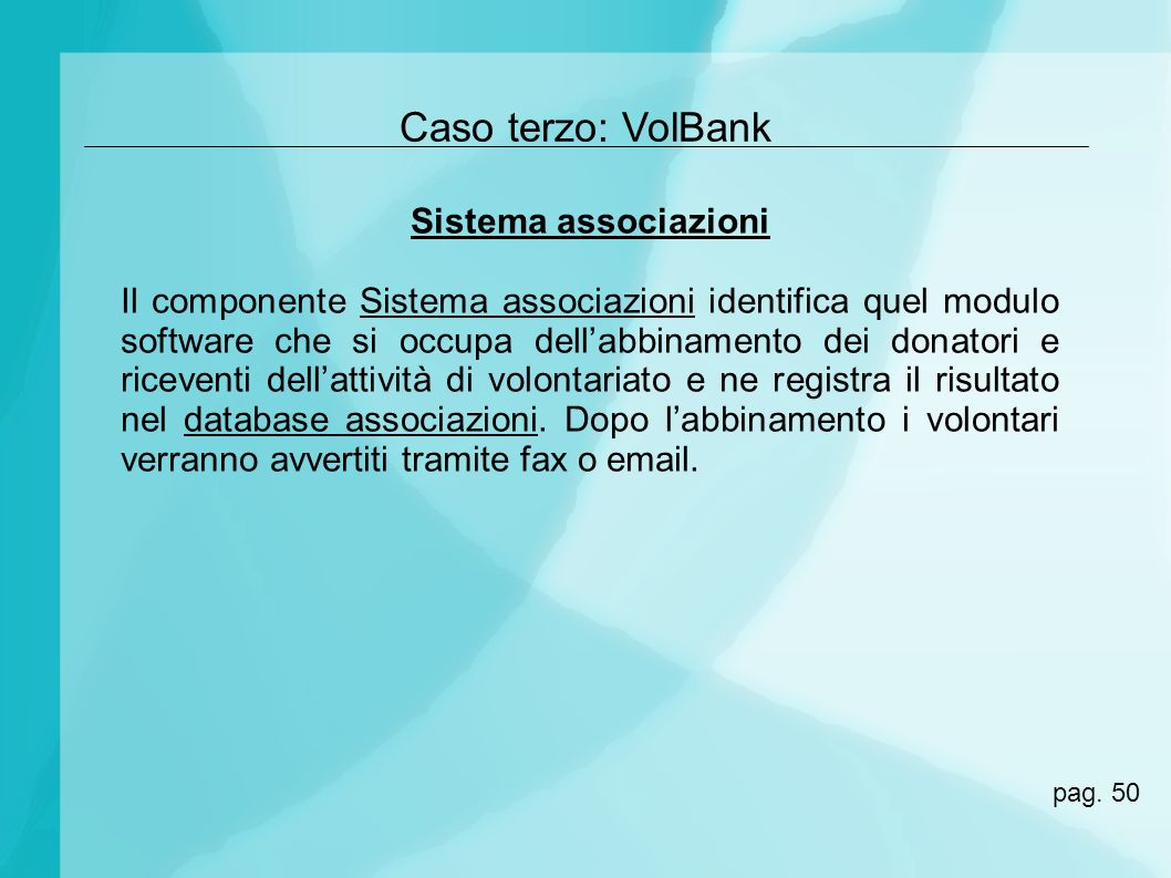 Caso terzo: VolBank Sistema associazioni