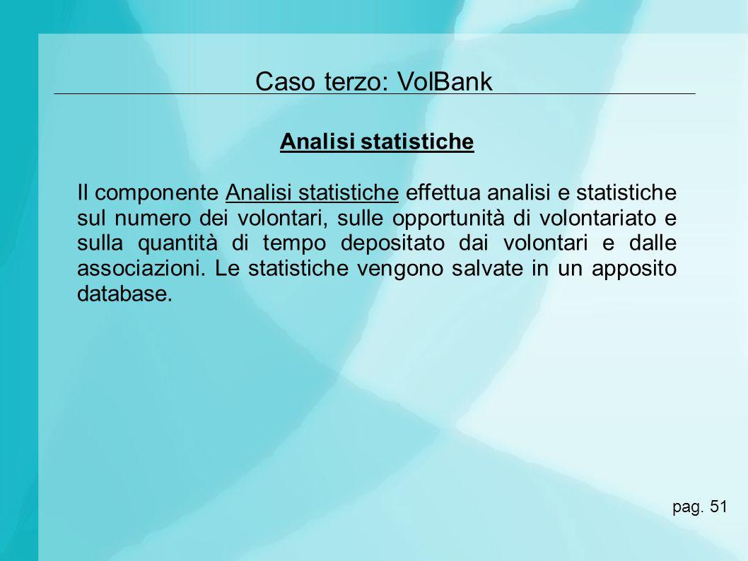 Caso terzo: VolBank Analisi statistiche