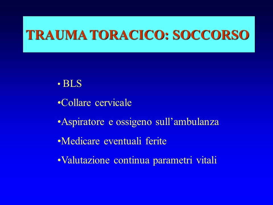 TRAUMA TORACICO: SOCCORSO