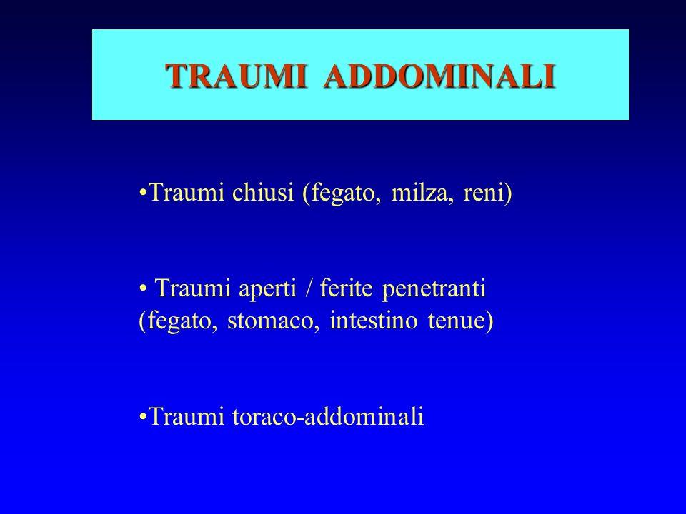 TRAUMI ADDOMINALI Traumi chiusi (fegato, milza, reni)