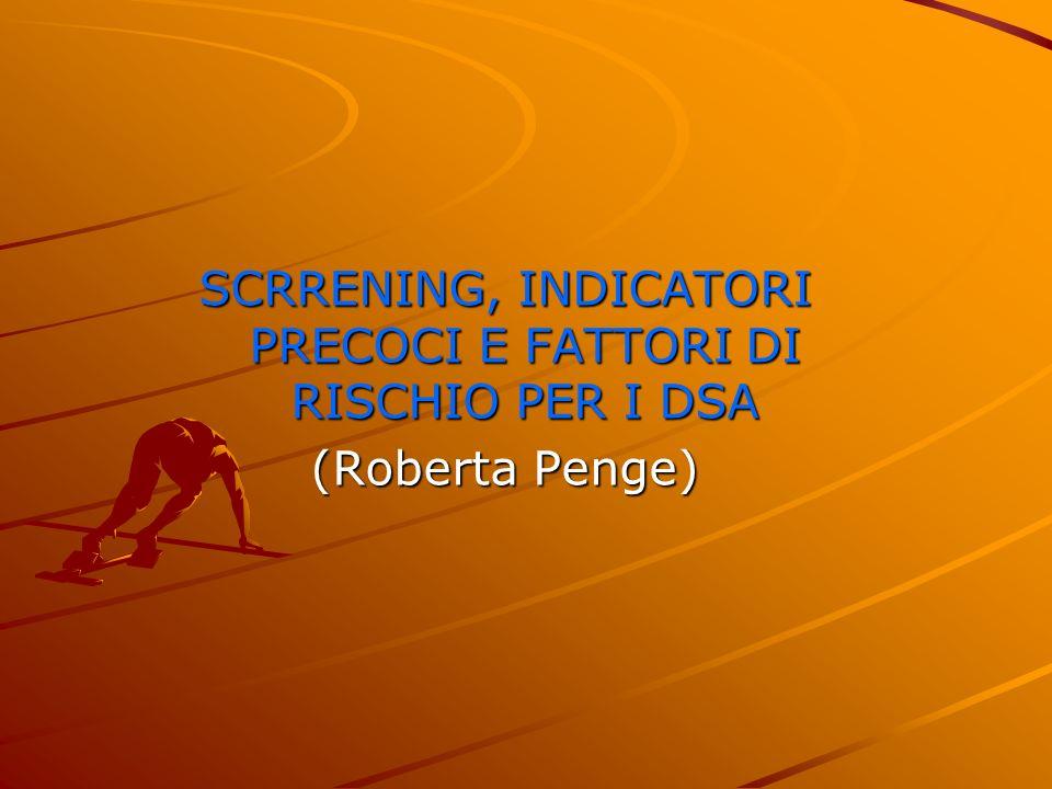 SCRRENING, INDICATORI PRECOCI E FATTORI DI RISCHIO PER I DSA