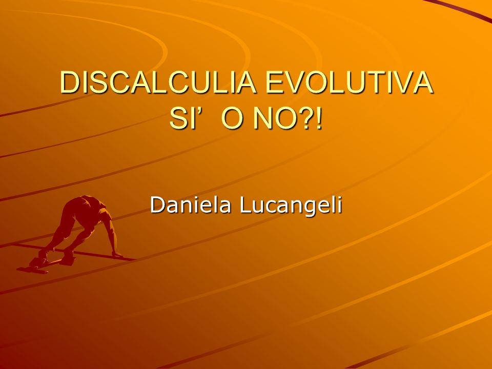 DISCALCULIA EVOLUTIVA SI' O NO !