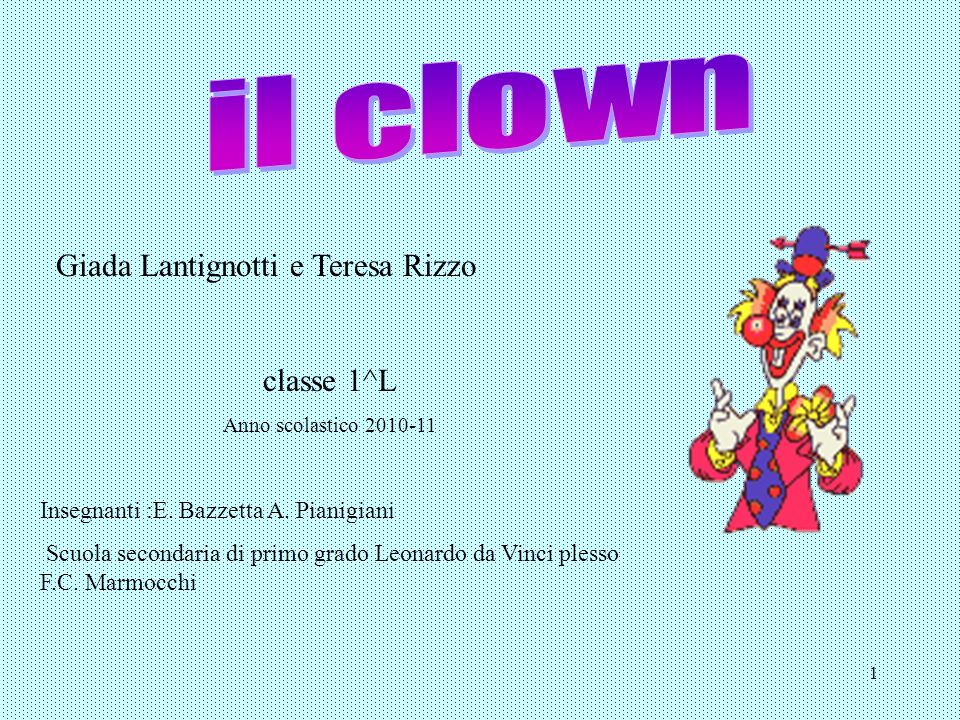 il clown Giada Lantignotti e Teresa Rizzo classe 1^L