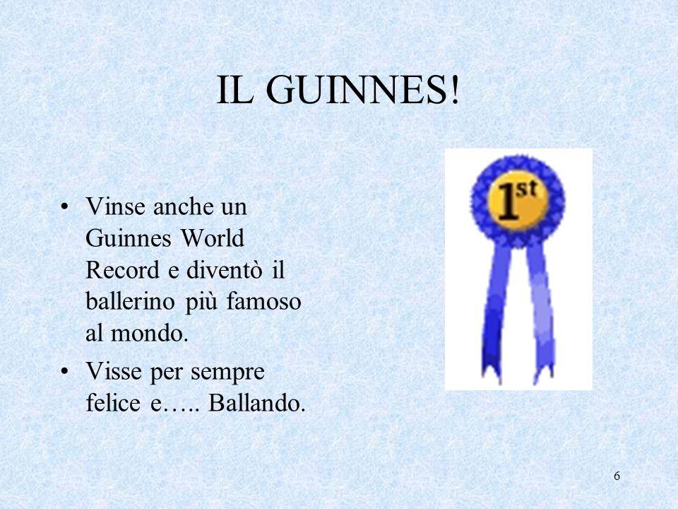 IL GUINNES. Vinse anche un Guinnes World Record e diventò il ballerino più famoso al mondo.