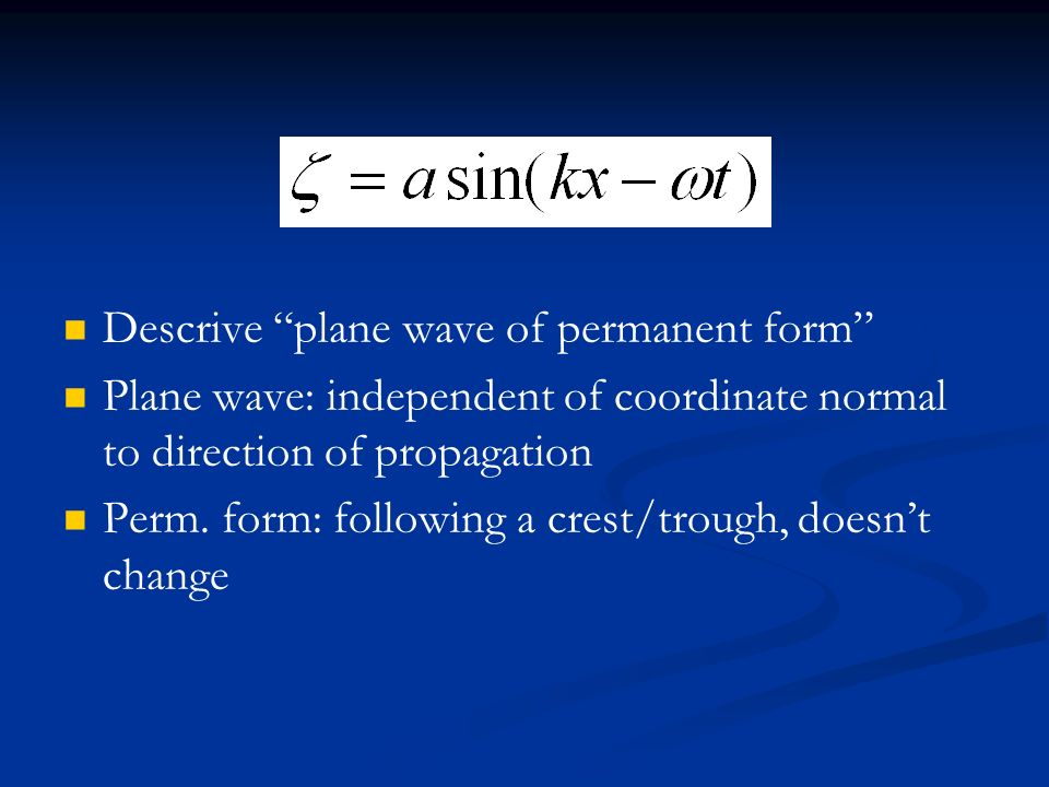 Descrive plane wave of permanent form