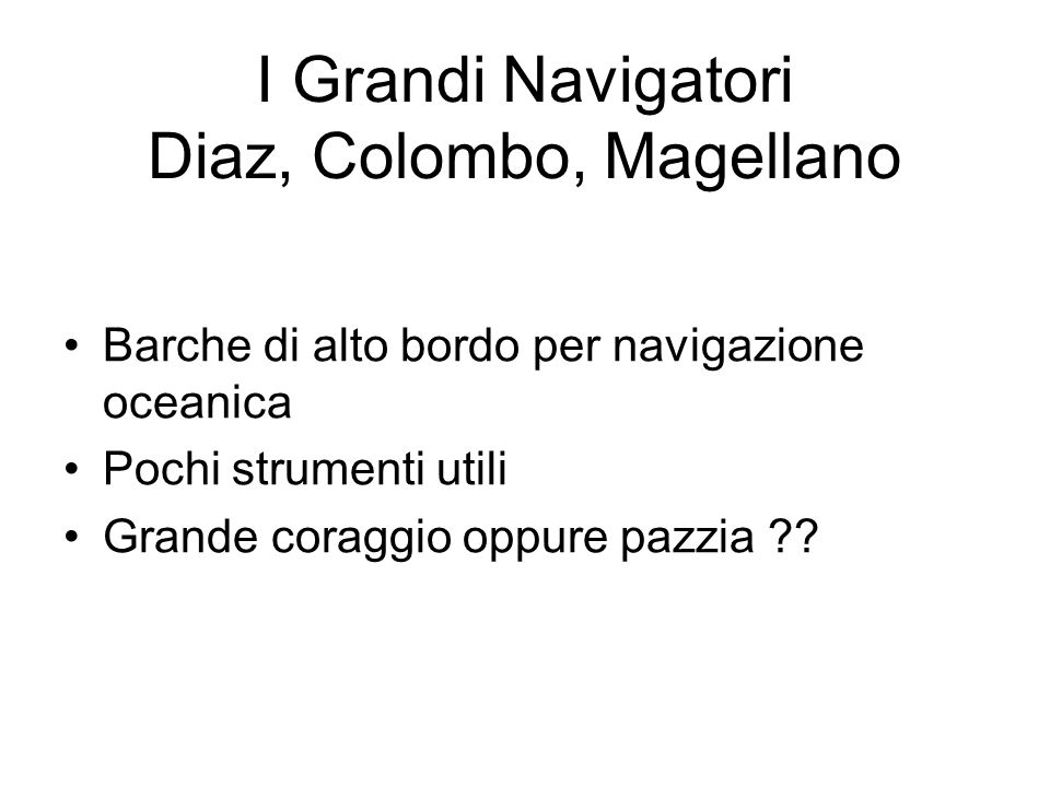 I Grandi Navigatori Diaz, Colombo, Magellano