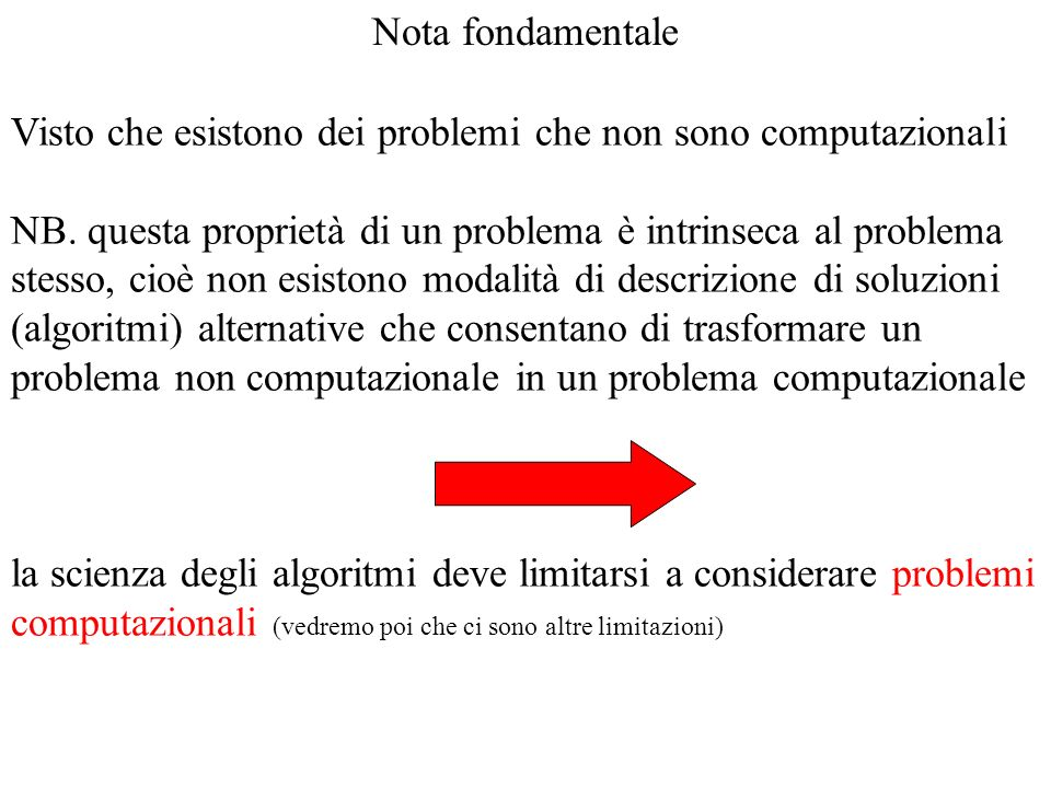 Nota fondamentaleVisto che esistono dei problemi che non sono computazionali.