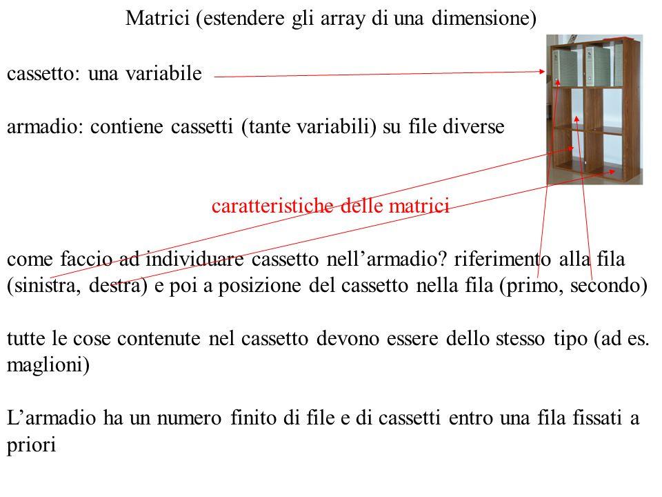 Matrici (estendere gli array di una dimensione)