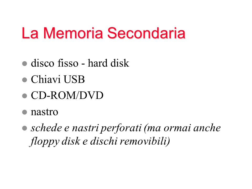La Memoria Secondaria disco fisso - hard disk Chiavi USB CD-ROM/DVD
