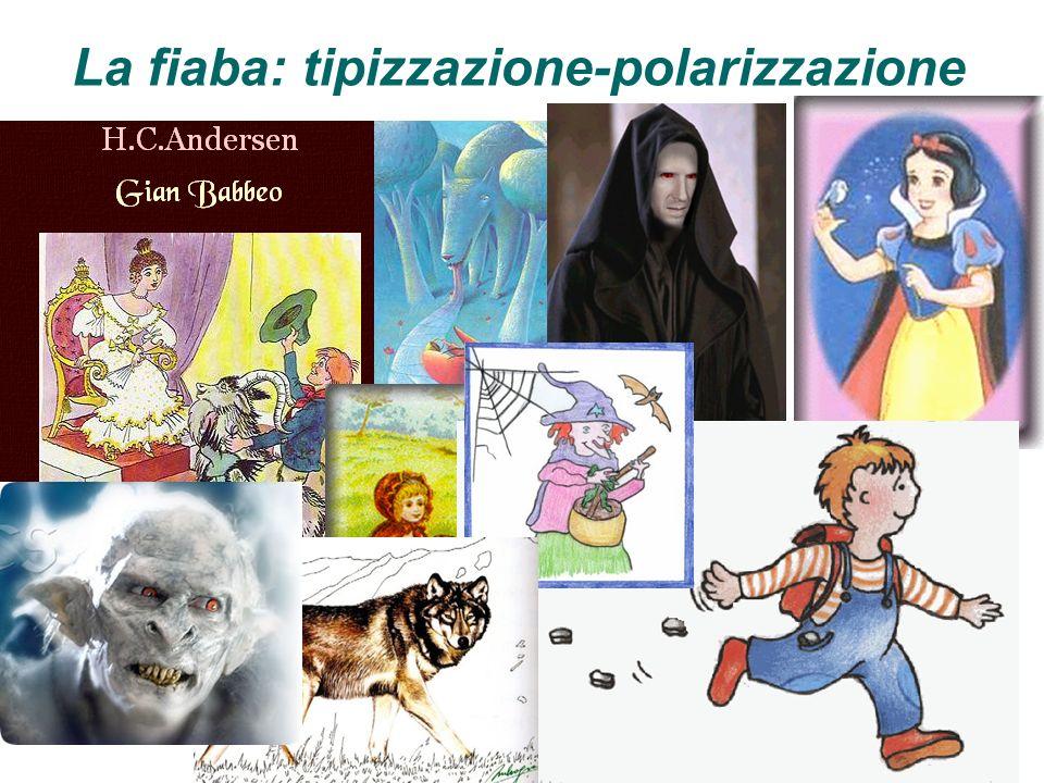 La fiaba: tipizzazione-polarizzazione