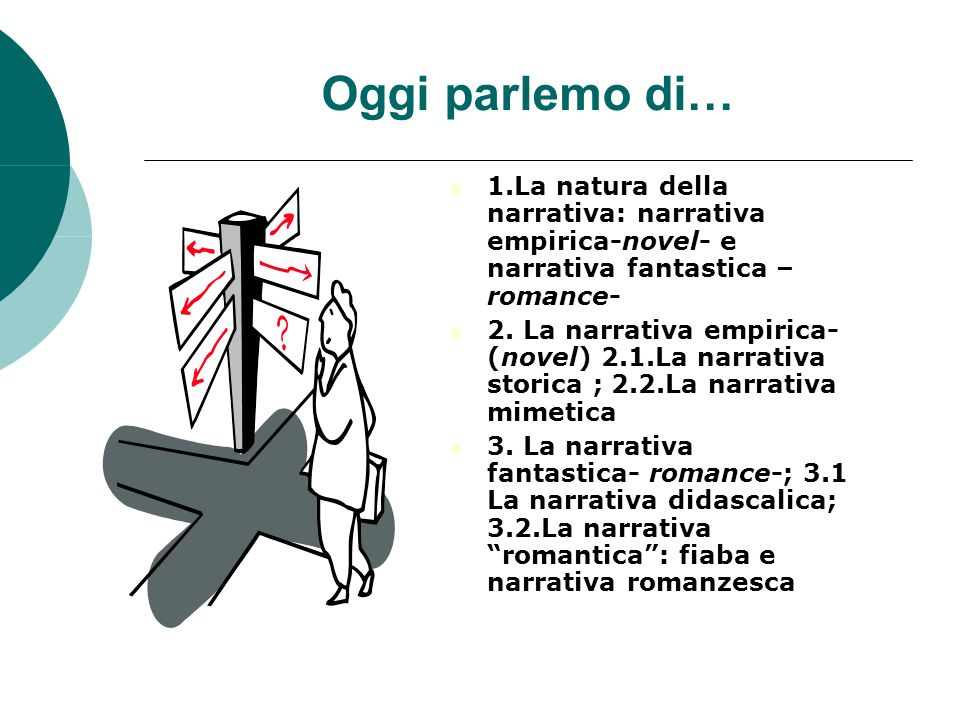 Oggi parlemo di… 1.La natura della narrativa: narrativa empirica-novel- e narrativa fantastica – romance-
