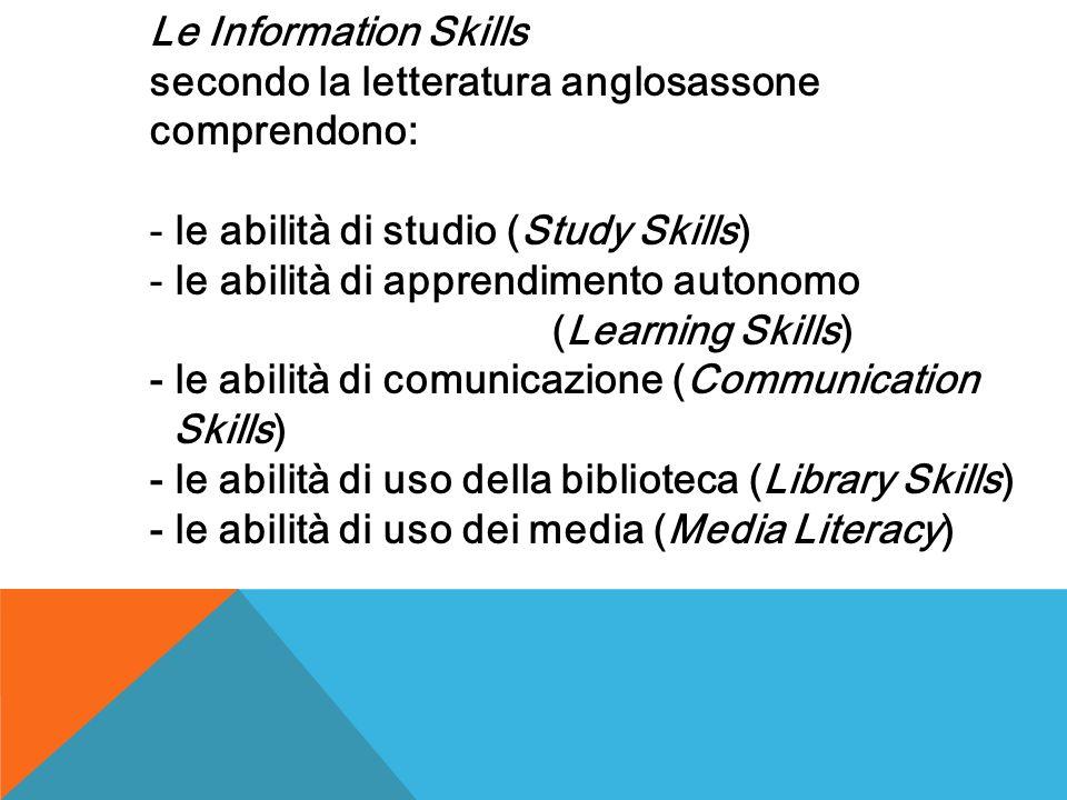 Le Information Skills secondo la letteratura anglosassone. comprendono: le abilità di studio (Study Skills)