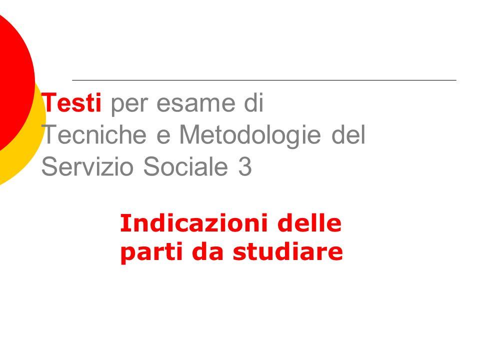 Testi per esame di Tecniche e Metodologie del Servizio Sociale 3