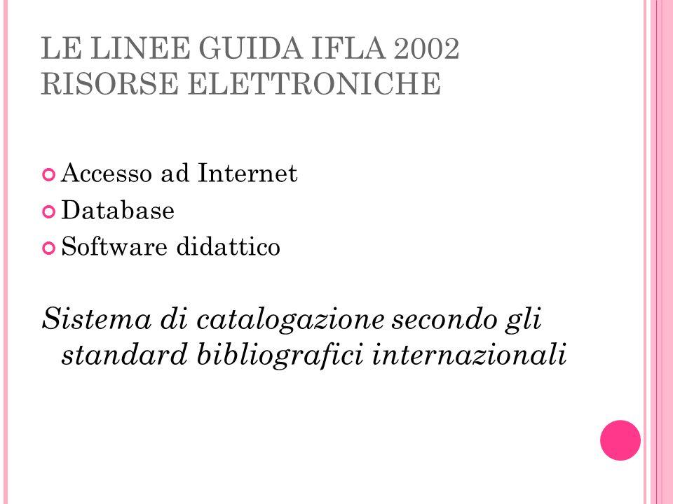 LE LINEE GUIDA IFLA 2002 RISORSE ELETTRONICHE
