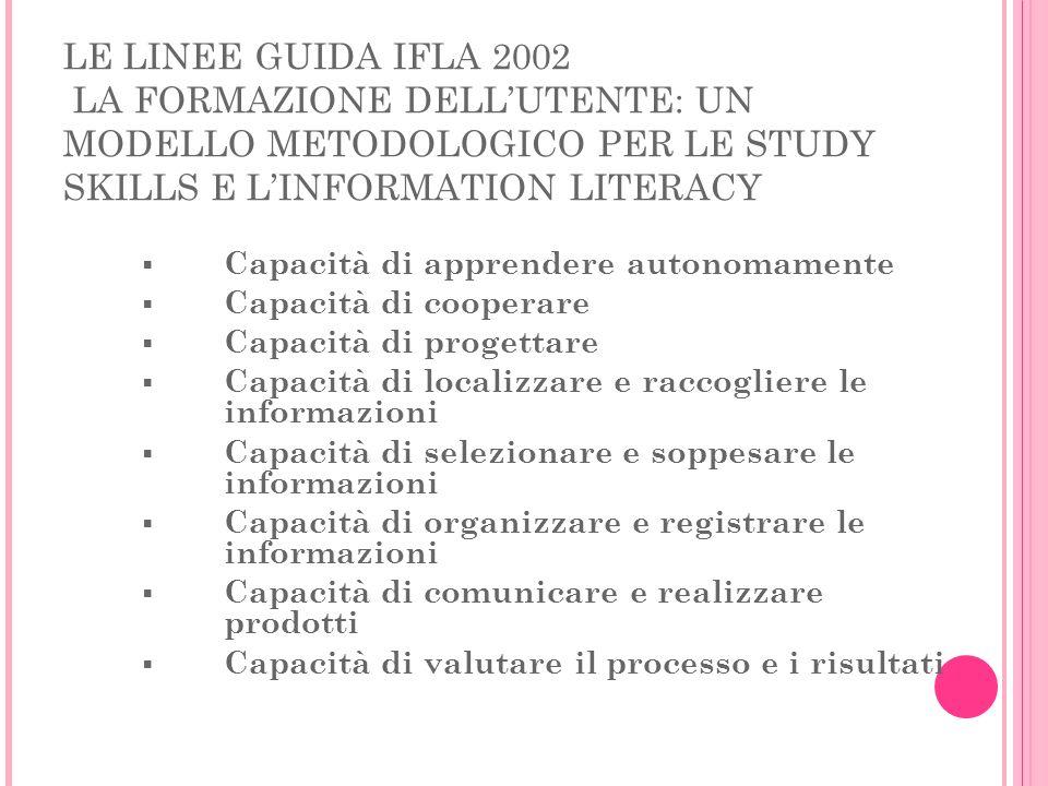 LE LINEE GUIDA IFLA 2002 LA FORMAZIONE DELL'UTENTE: UN MODELLO METODOLOGICO PER LE STUDY SKILLS E L'INFORMATION LITERACY